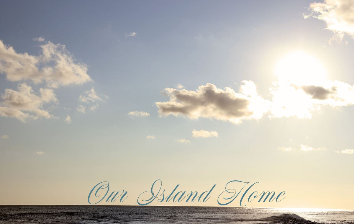 Our Island Home over the Ocean