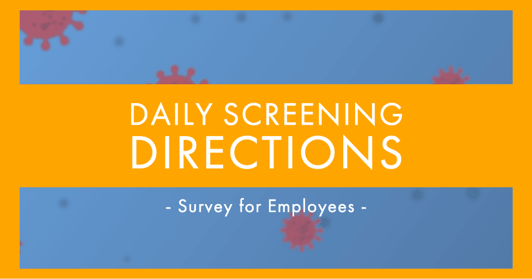 Daily Screening Directions - Survey for employees